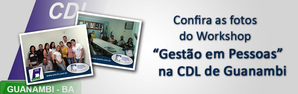 Workshop em Gestão de Pessoas – CDL Guanambi 2011
