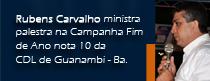 Rubens Carvalho ministra palestra na Campanha Fim de Ano Nota 10 da CDL de Guanambi – Ba.