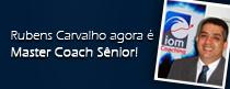 Rubens Carvalho agora é Master Coach Sênior